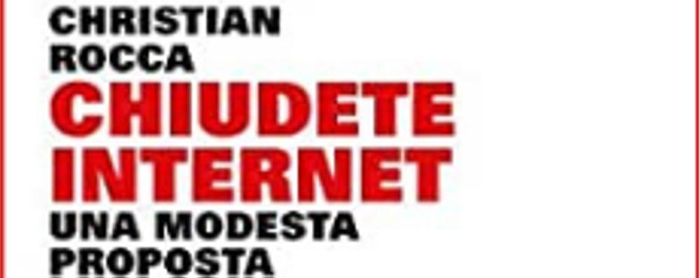 """Internet e il """"disordine mondiale"""": la provocazione di Christian Rocca"""