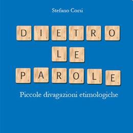 Non solo parole: in viaggio con Stefano Corsi nella lingua italiana