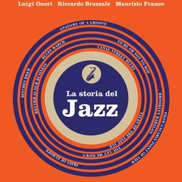 Miti, note e uomini per conoscere la storia del jazz