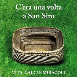 """Il mito di """"San Siro"""": la Scala del calcio e lo stadio dei sogni"""