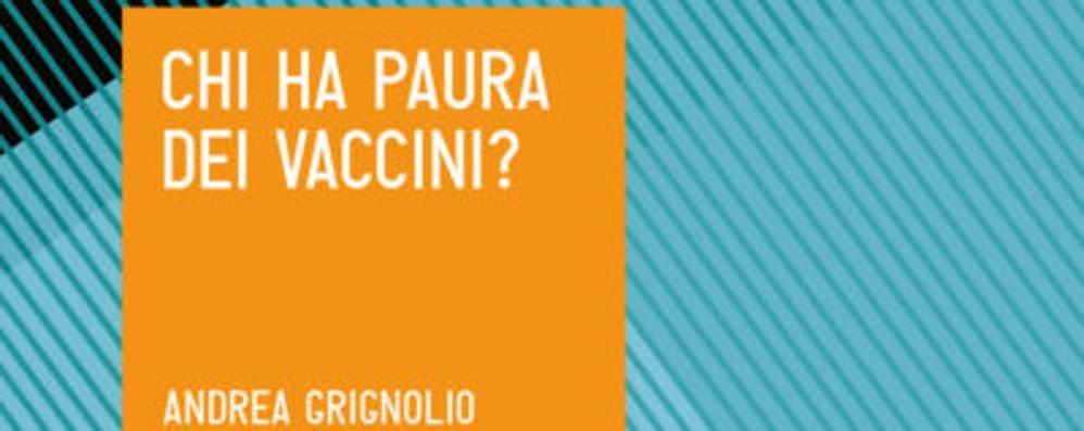 Andrea Grignolo: chi ha paura dei vaccini? Le risposte possibili alla domanda più attuale