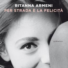 Le donne, l'Italia e il Sessantotto: la felicità in strada